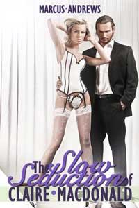 The Slow Seduction Of Claire Macdonald