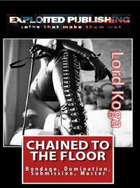 cover design for the book entitled Chained To The Floor