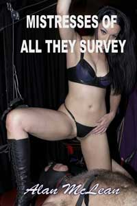 Mistresses Of All They Survey