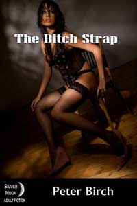 The Bitch Strap by Peter Birch