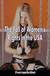 The Fall Of Women s Rights In The Usa