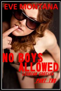 No Boys Allowed - Lesbian Erotica Part Two