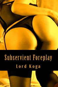 cover design for the book entitled Subservient Foreplay
