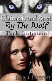 cover design for the book entitled Claimed And Bred By The Wolf 2: Pack Initiation