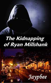 The Kidnapping Of Ryan Millshank