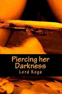 Piercing Her Darkness