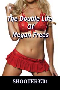 The Double Life Of Megan Frees