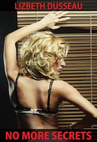 No More Secrets, No More Lies by Lizbeth Dusseau