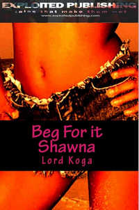 Beg for it SHAWNA!