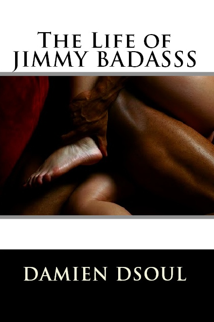 The Life of JIMMY BADASSS