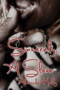 cover design for the book entitled Sincerely, A Slave