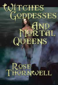 Witches,Goddesses And Mortal Queens: