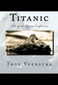 Titanic by Troy Veenstra