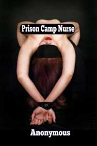 Prison Camp Nurse by Anonymous