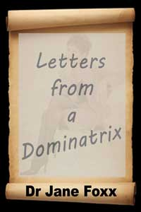 Letters from a Dominatrix