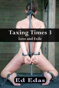 Taxing Times Three - Love and Exile by Ed Edas