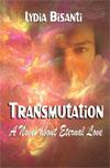 Transmutation, A Novel About Eternal Love