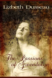 cover design for the book entitled The Passions of Gwendolyn