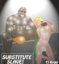 Substitute Slave!
