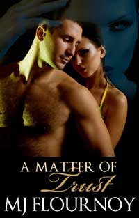 A MATTER OF TRUST by MJ FLOURNOY