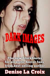 Dark Images by Denise LaCroix