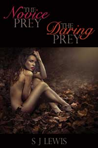 The Novice Prey & The Daring Prey by S J Lewis