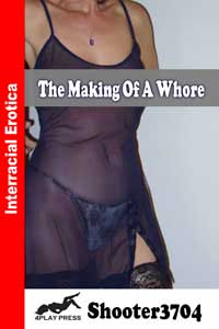 The Making of a Whore by Shooter3704