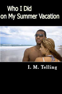 cover design for the book entitled Who I Did on My Summer Vacation