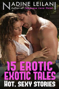 15 Erotic Exotic Tales by Nadine Leilani