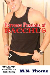 Perverse Passions of Bacchus by M.N Thorne