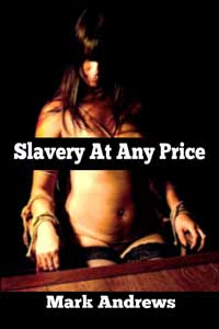 Slavery At Any Price