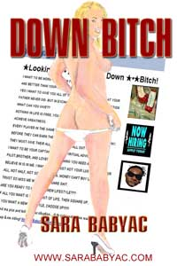 Down Bitch by Sara Babyac