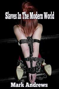 cover design for the book entitled Slaves In The Modern World
