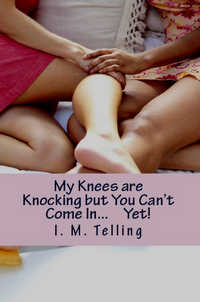 cover design for the book entitled My Knees are Knocking but You Can't Come In… Yet!