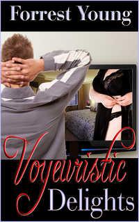Voyeuristic Delights
