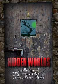 Hidden Worlds by Jeffrey Peter Clarke