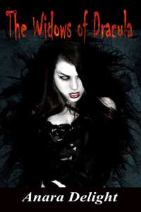 The Widows of Dracula by Anara Delight