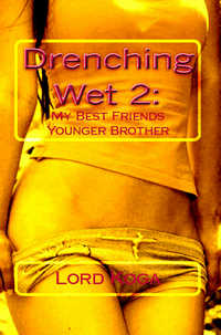 Drenching Wet 2: by Lord Koga
