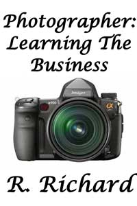 Photographer: Learning The Business