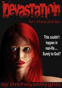 cover design for the book entitled DEVASTATION 1 - A PERFECT LIFE NO MORE