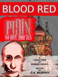 Blood Red Putin & Other Zombie Tales