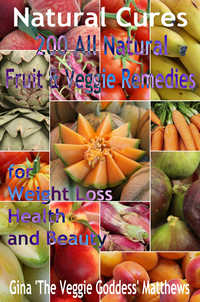 "Natural Cures by Gina ""The Veggi Matthews"