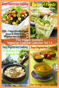 The Veggie Goddess Vegetarian Cookbook Collection