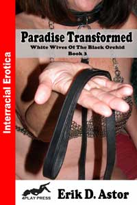 Paradise Transformed: White Wives of the Black Orchid, Book III