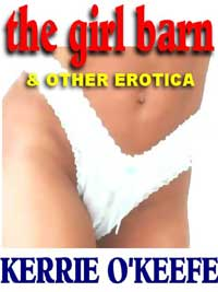cover design for the book entitled THE GIRL BARN: The Best Erotica of Kerrie O'Keefe