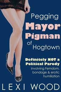 cover design for the book entitled Pegging Mayor Pigman of Hogtown