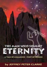 The Man Who Sought Eternity by Jeffrey Peter Clarke