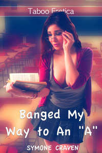 """Banged My Way To An """"A"""""""