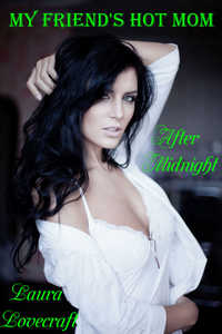 My Friend`s Hot Mom: After Midnight
