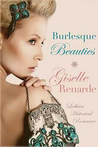 Burlesque Beauties: Lesbian Historical Romance by Giselle Renarde